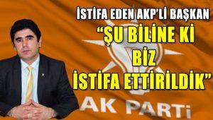AKP Bolu Merkez İlçe Başkanı: İstifa ettirildik