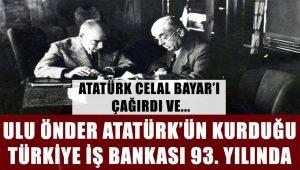 Atatürk'ün kurduğu Türkiye İş Bankası 93. yılında