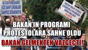 Bakan protestolar sonrası programı iptal etti