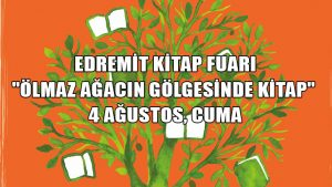 """Edremit Kitap Fuarı 4 Ağustos'ta başlıyor: """"Ölmez Ağacın Gölgesinde Kitap"""""""