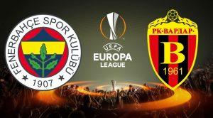 Fenerbahçe-Vardar karşılaşmasında 11'ler belli oldu