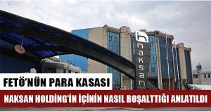 Naksan Holding'in içinin nasıl boşalttığı anlatıldı