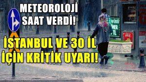 İstanbul ve 30 il için sağanak yağış uyarısı
