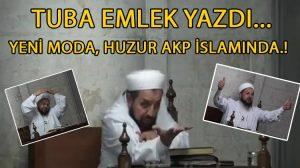 Yeni moda, huzur AKP İslamında!