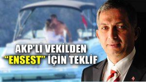 AKP'li Külünk'ten ensest için yasa teklifi: Rıza ile ilişkide bulunanlara 8 ila 12 yıl hapis verilsin