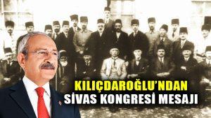 CHP lideri Kılıçdaroğlu'ndan Sivas Kongresi mesajı: Destansı mücadelenin temelini atan…