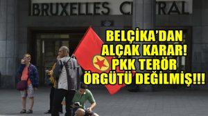 """Belçika PKK'yı terör örgütü olarak görmedi: Terör saldırılarını """"Türkiye'nin iç anlaşmazlığı"""" saydı"""
