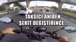 Taksici aniden şerit değiştirince motosikletli kaza yaptı