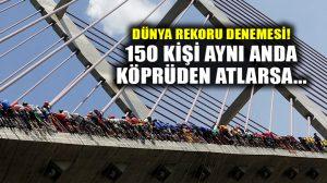 150 kişi aynı anda köprüden atlarsa, ne olur?
