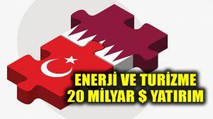 Katar, Türkiye'de 20 milyar dolarlık yatırım daha yapmaya hazırlanıyor