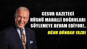 Cesur gazeteci Hüsnü Mahalli doğruları söylemeye devam ediyor!..
