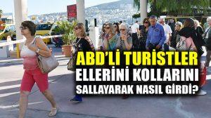 ABD'li turistler Türkiye'ye engelsiz giriş yaptı!