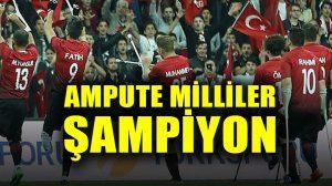 Ampute Milli Takım Avrupa Şampiyonu oldu!