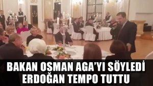 Sırp Bakan Osman Aga'yı söyledi Erdoğan tempo tuttu