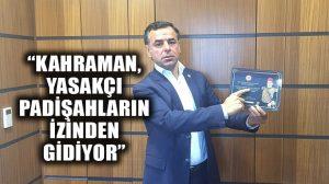 CHP'li Yarkadaş: Kahraman, Sözcü'yü sordurtmuyor, padişahları anıyor!