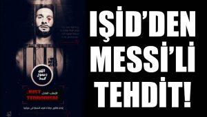 IŞİD Messi üzerinden tehdit etti