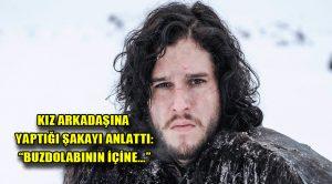 Game of Thrones'un Jon Snow'u kız arkadaşına yaptığı şakayı anlattı