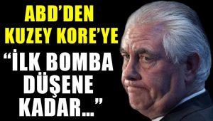 ABD Dışişleri Bakanı Rex Tillerson'dan Kuzey Kore'ye: İlk bomba düşene kadar…