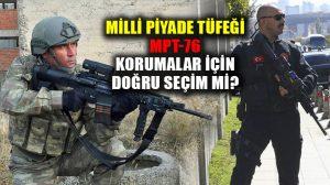Cumhurbaşkanlığı korumaları için MPT-76 doğru seçim mi?