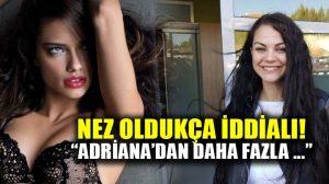 Şarkıcı Nez'den şaşırtan Adriana Lima açıklaması!
