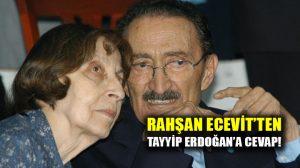 Rahşan Ecevit'ten Tayyip Erdoğan'a cevap