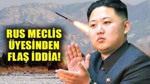 Rus Meclis üyesinden flaş iddia: Kuzey Kore ABD'ye ulaşabilecek füze yapacak