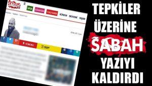 Sabah Gazetesinden geri adım: Alay eden yazıyı kaldırdılar