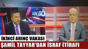 İkinci Arınç Vakası: Şamil Tayyar'dan israf itirafı