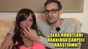 Amerikalı erkekler seks robotuna sıcak bakıyor!