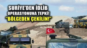 Suriye hükümeti, Türk askerinin İdlib'den çekilmesini istedi!