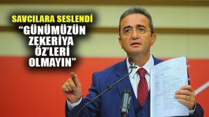 CHP'li Tezcan'dan savcılara: Günümüzün Zekeriya Öz'leri olmayın