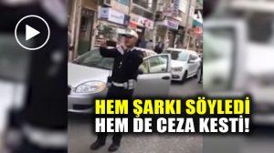 Trabzon'da şarkı söyleyerek ceza kesen polis paylaşım rekoru kırdı