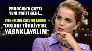 Tuğçe Kazaz'dan vize krizine çözüm: Doları Türkiye'de yasaklayalım