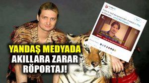 Yandaş medya kanalı, hayvan terbiyecisini Putin'in danışmanı sanıp röportaj yaptı