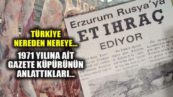 Erzurum'dan Rusya'ya et ihracatı: 1971'deki gazete küpürü nereden nereye dedirtti…
