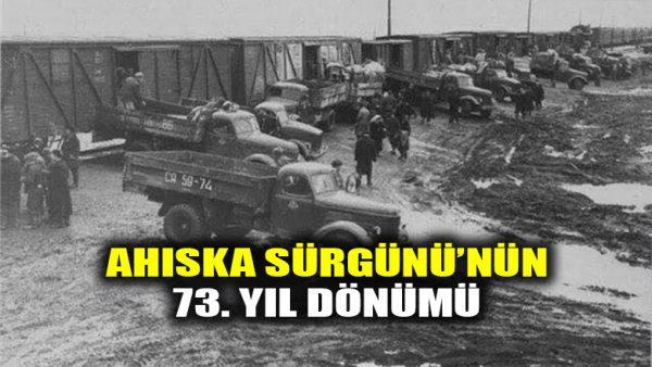Ahıska Sürgünü'nün 73. yıl dönümü; İşte o yıllardan kalan nadir şiir….