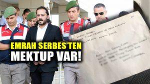 Emrah Serbes'ten mektup var: Cezaevinde olmak ruhuma iyi geliyor