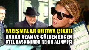 """Yeşim Salkım'ın """"Hakan Uzan'la Gülben Ergen'i rehin aldılar"""" iddiası doğru çıktı!"""
