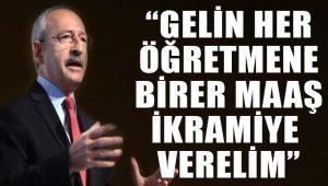 Kemal Kılıçdaroğlu: 24 Kasım'da öğretmenlere birer maaş ikramiye verelim