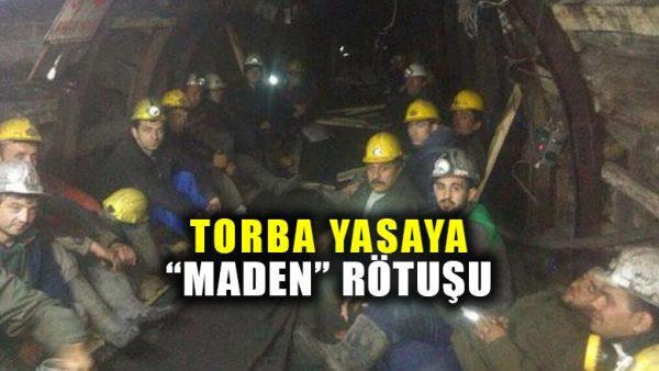Madencilerin eylemi torba tasarıda değişikliği getirdi!
