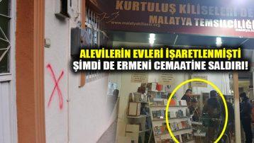 Malatya'da Alevilerin evlerinin işaretlenmesinden sonra şimdi de Ermeni derneğine saldırı!