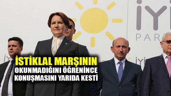 Meral Akşener, İstiklal Marşının okunmadığını öğrenince konuşmasını yarıda kesti
