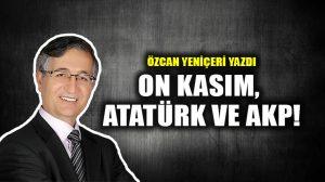 On Kasım, Atatürk ve AKP!