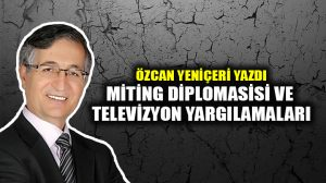 Miting Diplomasisi ve Televizyon Yargılamaları