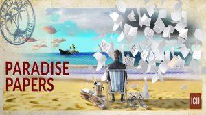 Panama Papers'tan sonra şimdi de Paradise Papers zenginlerin başına dert olacak