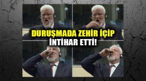 İşkenceci Hırvat general duruşmada zehir içti, hayatını kaybetti!