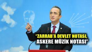 Bülent Tezcan: Reza Zarrab'a devlet notası, askere müzik notası!