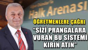 Tuncay Özkan'dan öğretmenlere çağrı