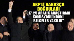 """""""17-25 Aralık Araştırma Komisyonu'ndaki belgeler yakıldı"""""""