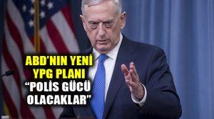"""ABD'nin yeni YPG planı: """"Polis gücü olacaklar"""""""